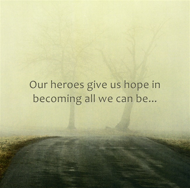 Our-heroes-give-us-hope